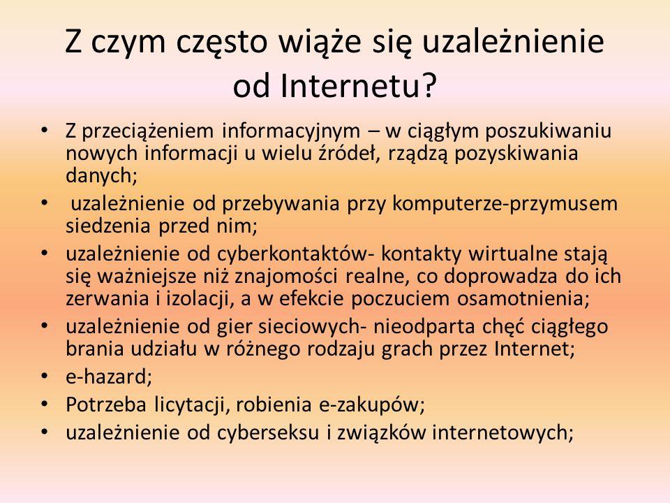Z czym często wiąże się uzależnienie od Internetu.