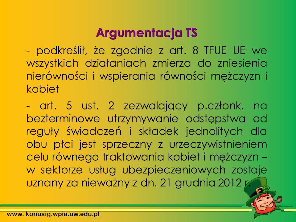 www. konusig.wpia.uw.edu.pl Argumentacja TS - podkreślił, że zgodnie z art.