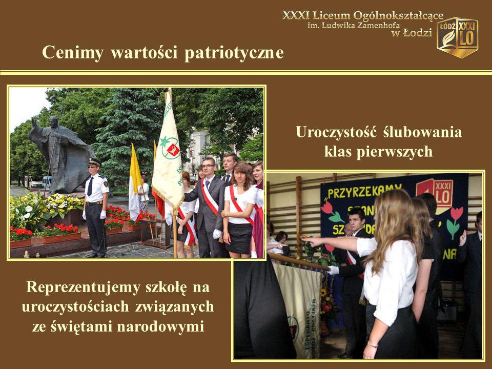 Reprezentujemy szkołę na uroczystościach związanych ze świętami narodowymi Cenimy wartości patriotyczne Uroczystość ślubowania klas pierwszych