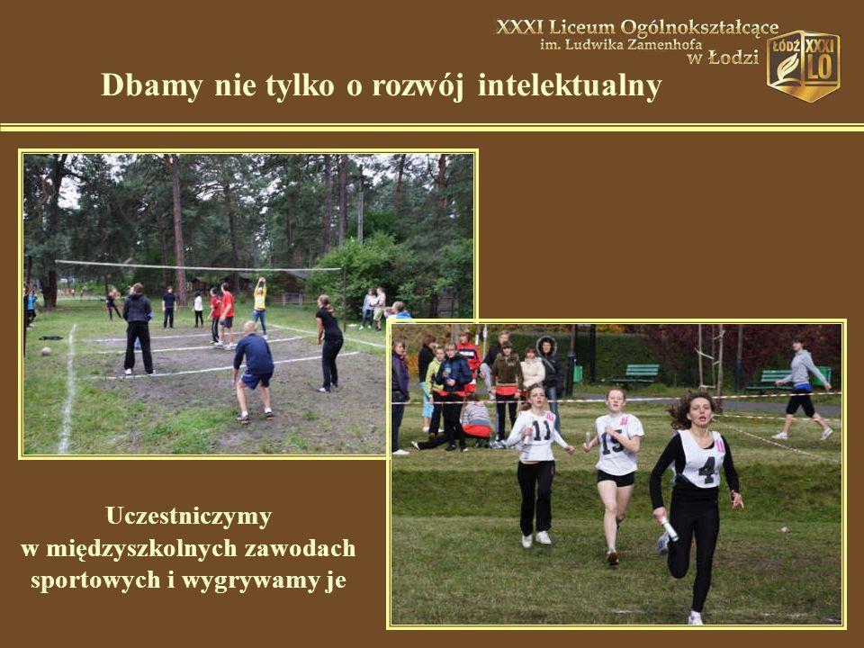 Dbamy nie tylko o rozwój intelektualny Uczestniczymy w międzyszkolnych zawodach sportowych i wygrywamy je