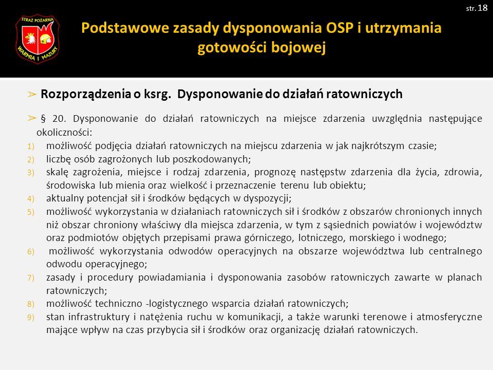 str. 18 ➢ Rozporządzenia o ksrg. Dysponowanie do działań ratowniczych ➢ § 20.