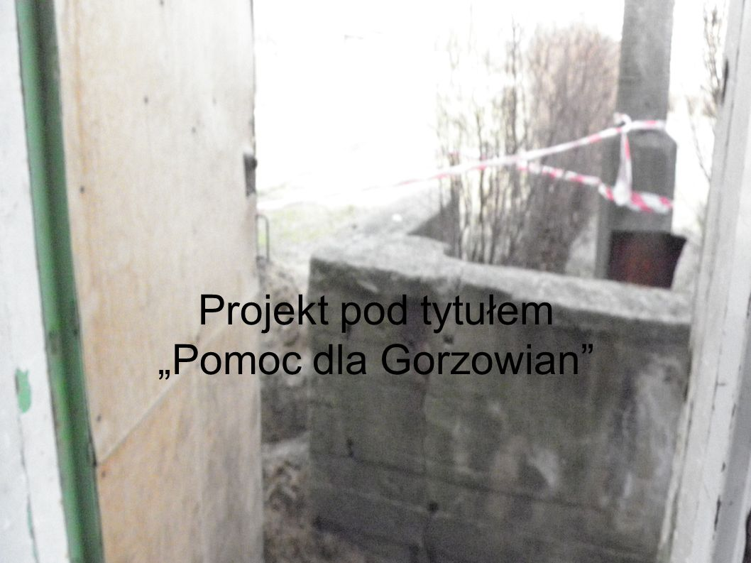 """Projekt pod tytułem """"Pomoc dla Gorzowian"""""""