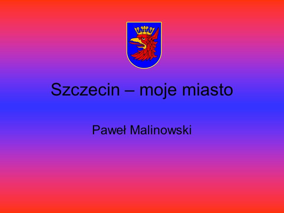Szczecin – moje miasto Paweł Malinowski