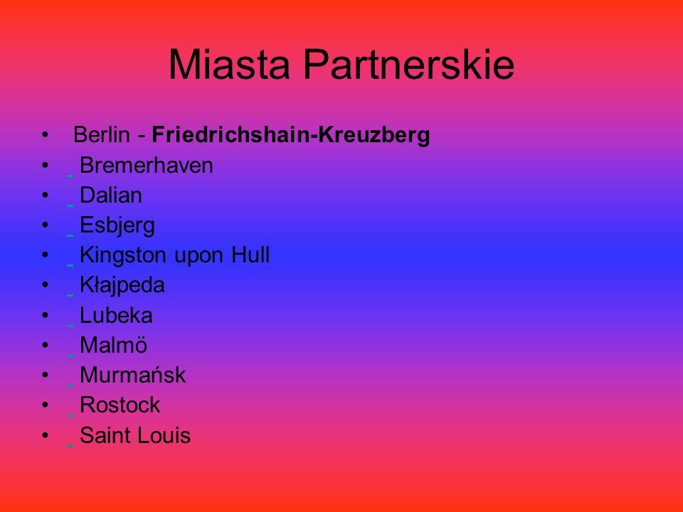 Miasta Partnerskie Berlin - Friedrichshain-Kreuzberg Bremerhaven Dalian Esbjerg Kingston upon Hull Kłajpeda Lubeka Malmö Murmańsk Rostock Saint Louis