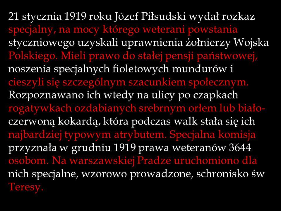 21 stycznia 1919 roku Józef Piłsudski wydał rozkaz specjalny, na mocy którego weterani powstania styczniowego uzyskali uprawnienia żołnierzy Wojska Po