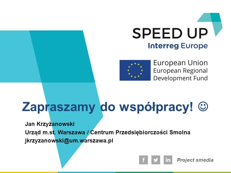 Project smedia Zapraszamy do współpracy. Jan Krzyżanowski Urząd m.st.