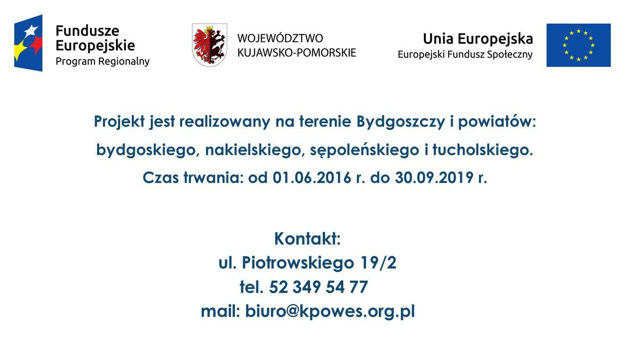  Projekt jest realizowany na terenie Bydgoszczy i powiatów: bydgoskiego, nakielskiego, sępoleńskiego i tucholskiego.