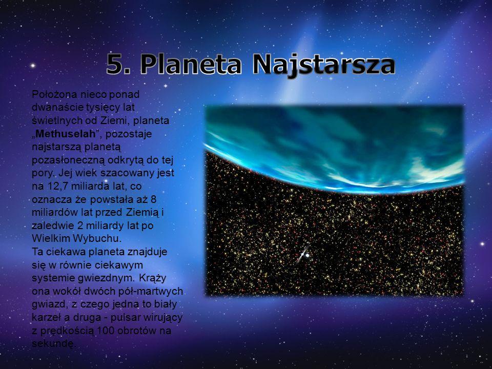 """Położona nieco ponad dwanaście tysięcy lat świetlnych od Ziemi, planeta """"Methuselah , pozostaje najstarszą planetą pozasłoneczną odkrytą do tej pory."""