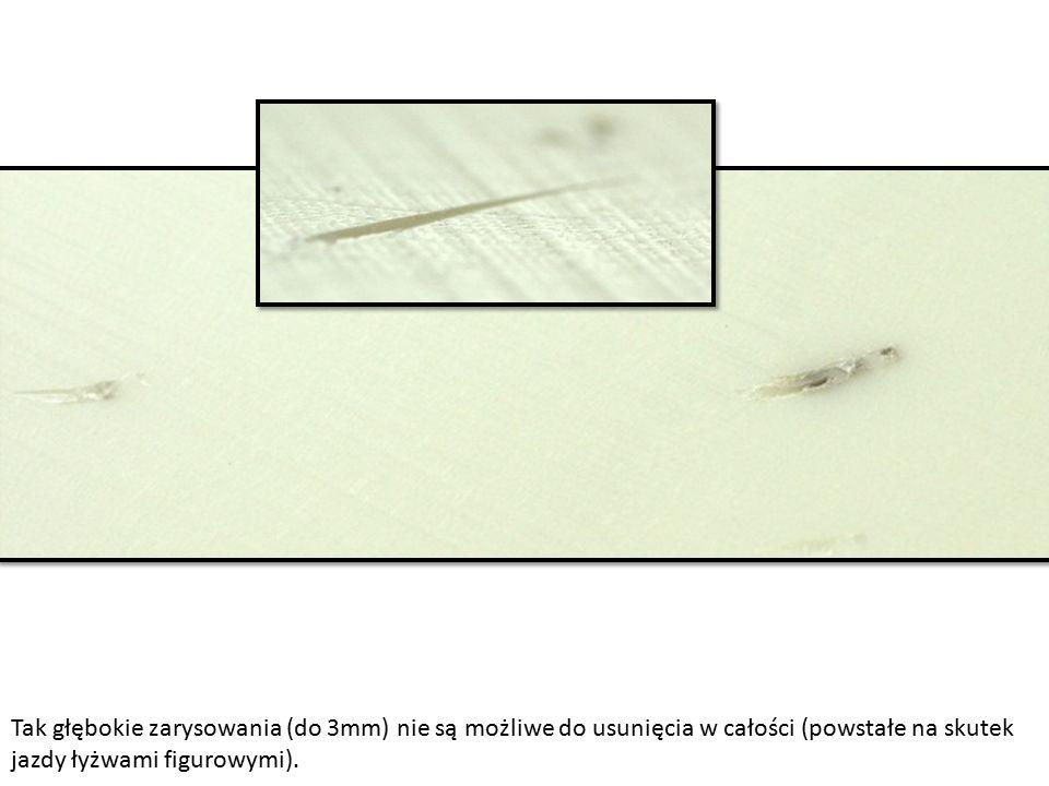 Tak głębokie zarysowania (do 3mm) nie są możliwe do usunięcia w całości (powstałe na skutek jazdy łyżwami figurowymi).
