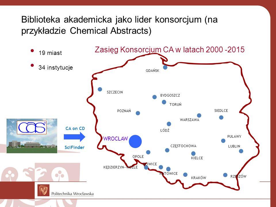 GDAŃSK WARSZAWA CZĘSTOCHOWA 19 miast 34 instytucje CA on CD Biblioteka akademicka jako lider konsorcjum (na przykładzie Chemical Abstracts) Zasięg Konsorcjum CA w latach 2000 -2015 SIEDLCE ŁÓDŹ POZNAŃ BYDGOSZCZ KRAKÓW LUBLIN KATOWICE GLIWICE OPOLE WROCŁAW KIELCE TORUŃ SZCZECIN RZESZÓW KĘDZIERZYN--KOŹLE PUŁAWY SciFinder