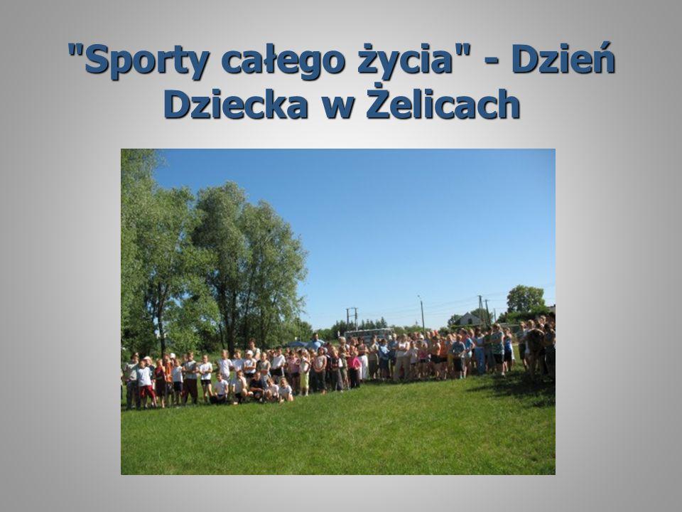 Sporty całego życia - Dzień Dziecka w Żelicach
