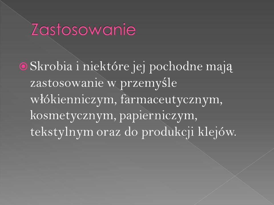  Skrobia i niektóre jej pochodne maj ą zastosowanie w przemy ś le w ł ókienniczym, farmaceutycznym, kosmetycznym, papierniczym, tekstylnym oraz do produkcji klejów.