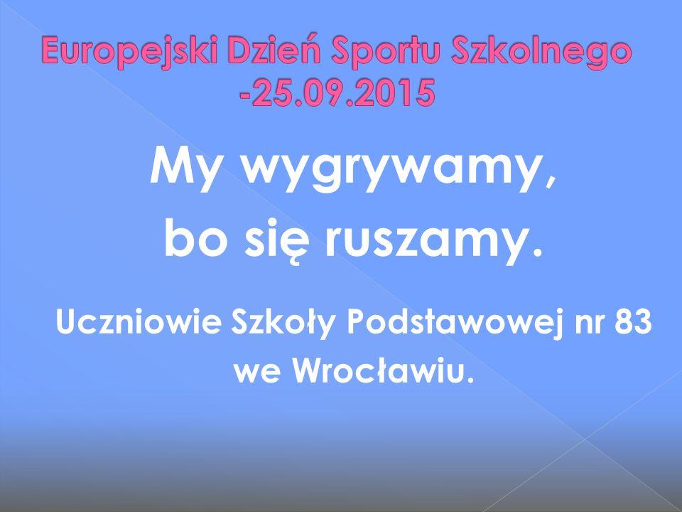 My wygrywamy, bo się ruszamy. Uczniowie Szkoły Podstawowej nr 83 we Wrocławiu.