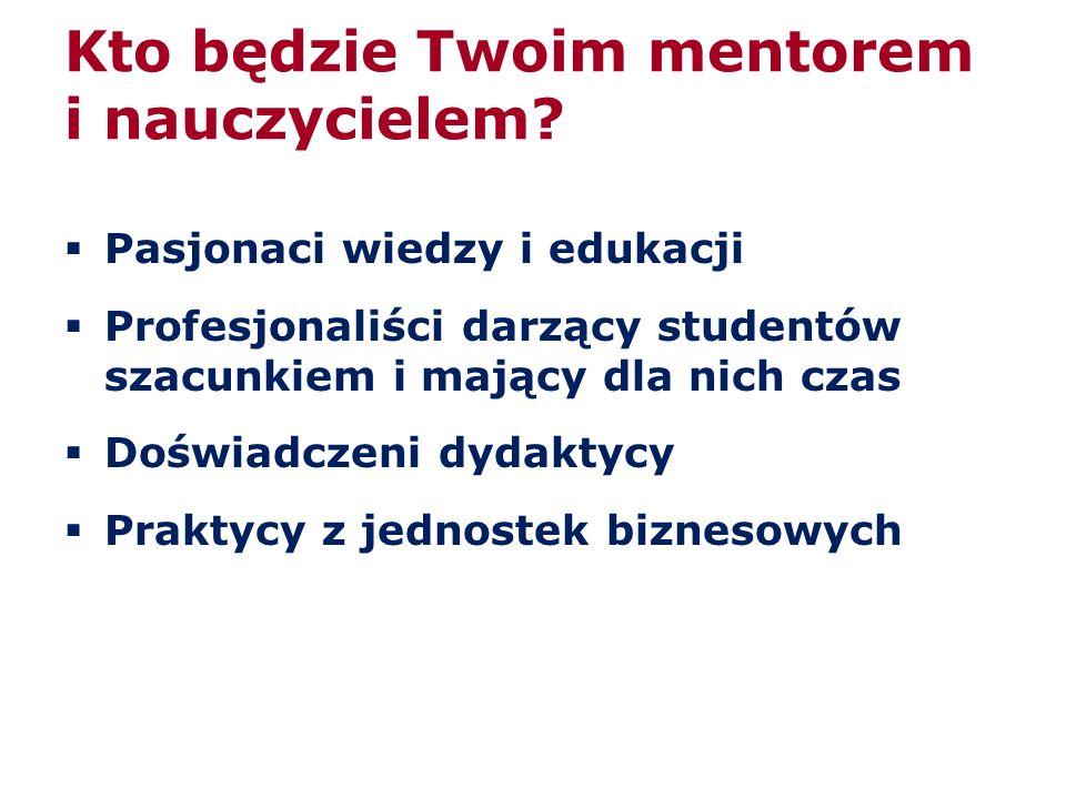 Kto będzie Twoim mentorem i nauczycielem.