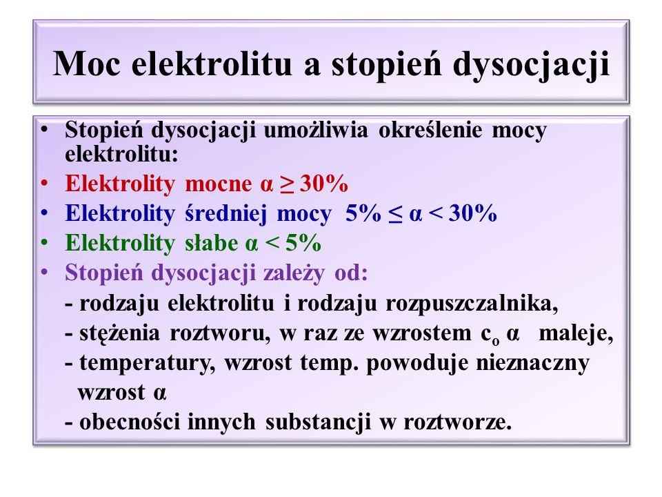Stopień dysocjacji α Stopień dysocjacji – określa stosunek liczby cząsteczek zdysocjowanych (n z ; c z ; c) do liczby cząsteczek wprowadzonych do roztworu (n w ; c w ; c o ) – gdzie n z ; c z ;c; n w ; c w ; c o wyrażone są w stężeniach molowych.