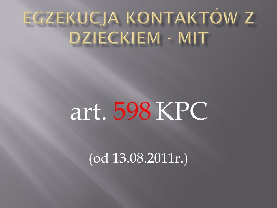 art. 598 KPC (od 13.08.2011r.)