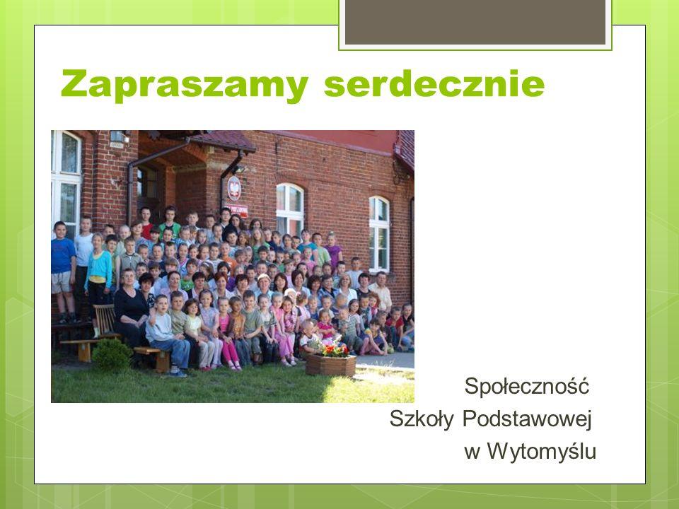 Zapraszamy serdecznie Społeczność Szkoły Podstawowej w Wytomyślu