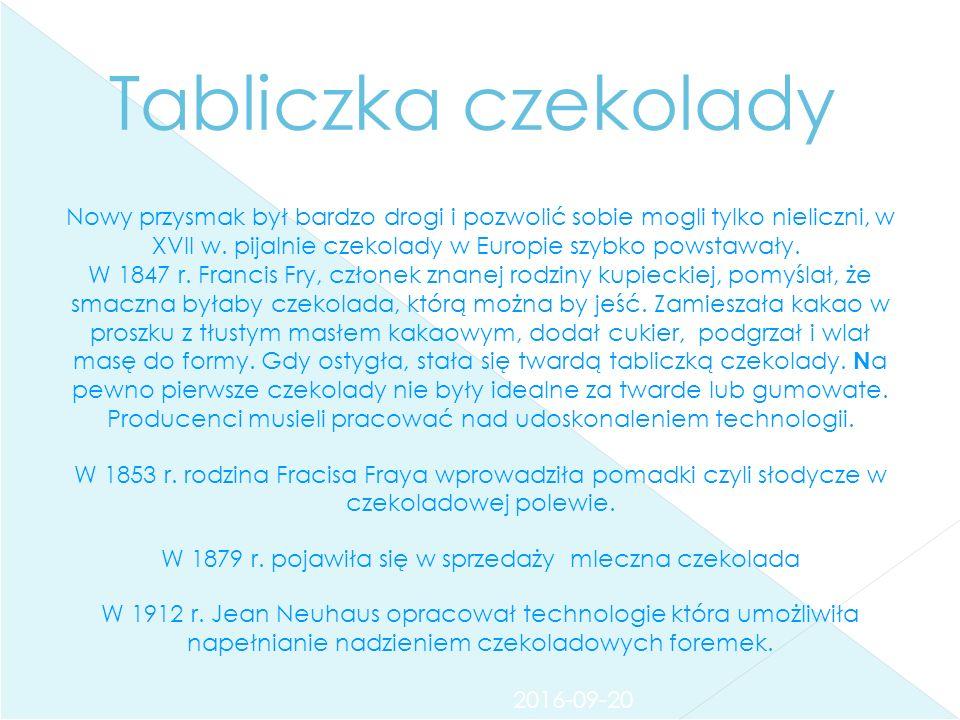 2016-09-20 Tabliczka czekolady Nowy przysmak był bardzo drogi i pozwolić sobie mogli tylko nieliczni, w XVII w. pijalnie czekolady w Europie szybko po