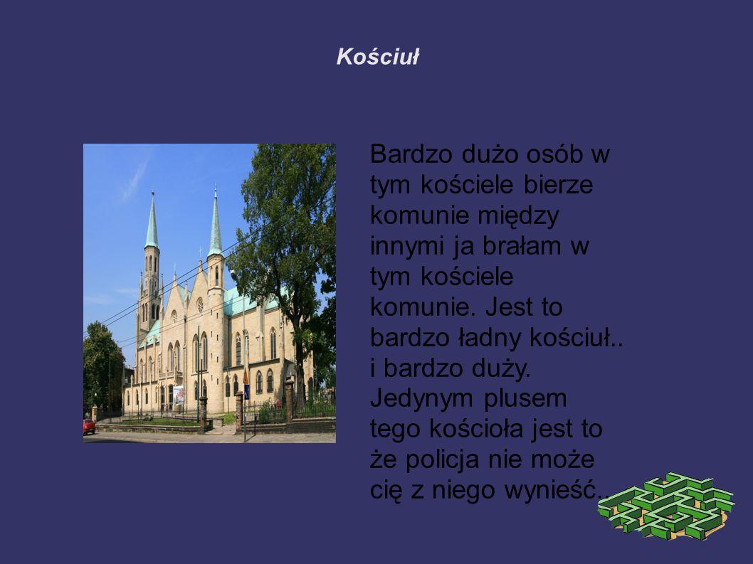 Kościuł Bardzo dużo osób w tym kościele bierze komunie między innymi ja brałam w tym kościele komunie.