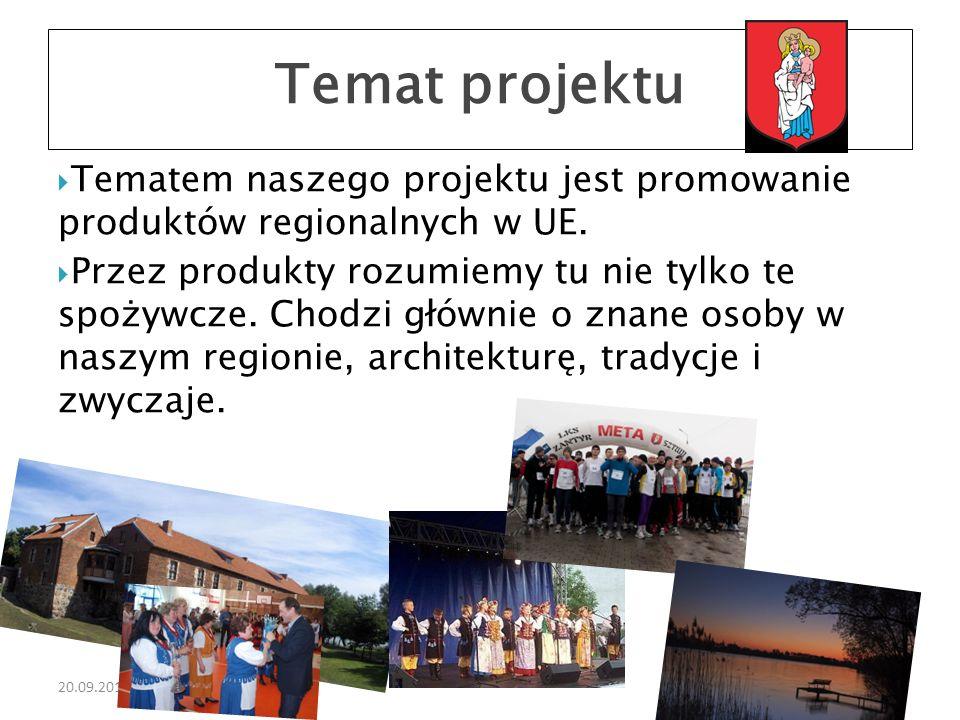 20.09.2016  Tematem naszego projektu jest promowanie produktów regionalnych w UE.