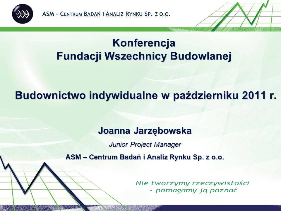 Konferencja Fundacji Wszechnicy Budowlanej Budownictwo indywidualne w październiku 2011 r. Joanna Jarzębowska Junior Project Manager ASM – Centrum Bad