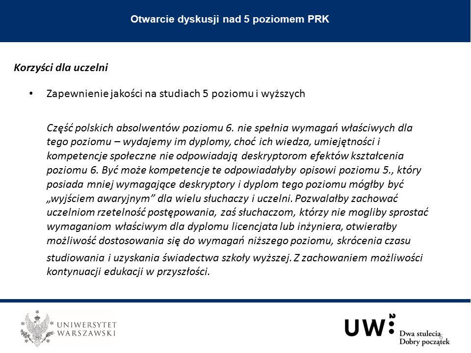 Zapewnienie jakości na studiach 5 poziomu i wyższych Część polskich absolwentów poziomu 6.