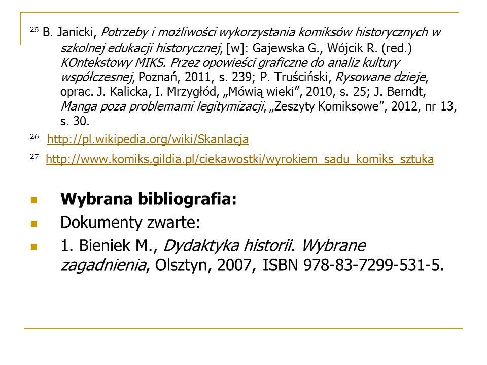 ²⁵ B. Janicki, Potrzeby i możliwości wykorzystania komiksów historycznych w szkolnej edukacji historycznej, [w]: Gajewska G., Wójcik R. (red.) KOnteks