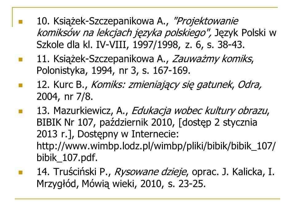 10. Książek-Szczepanikowa A.,