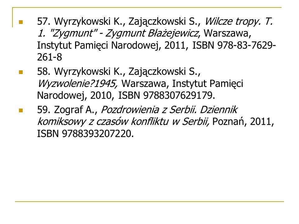 57. Wyrzykowski K., Zajączkowski S., Wilcze tropy. T. 1.