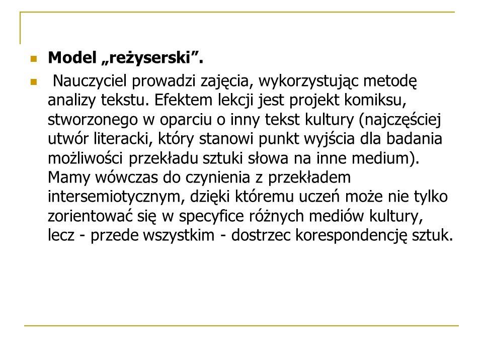 """Model """"reżyserski . Nauczyciel prowadzi zajęcia, wykorzystując metodę analizy tekstu."""