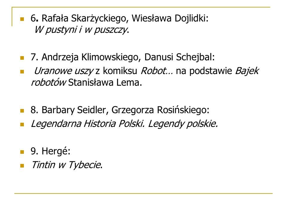 6. Rafała Skarżyckiego, Wiesława Dojlidki: W pustyni i w puszczy.