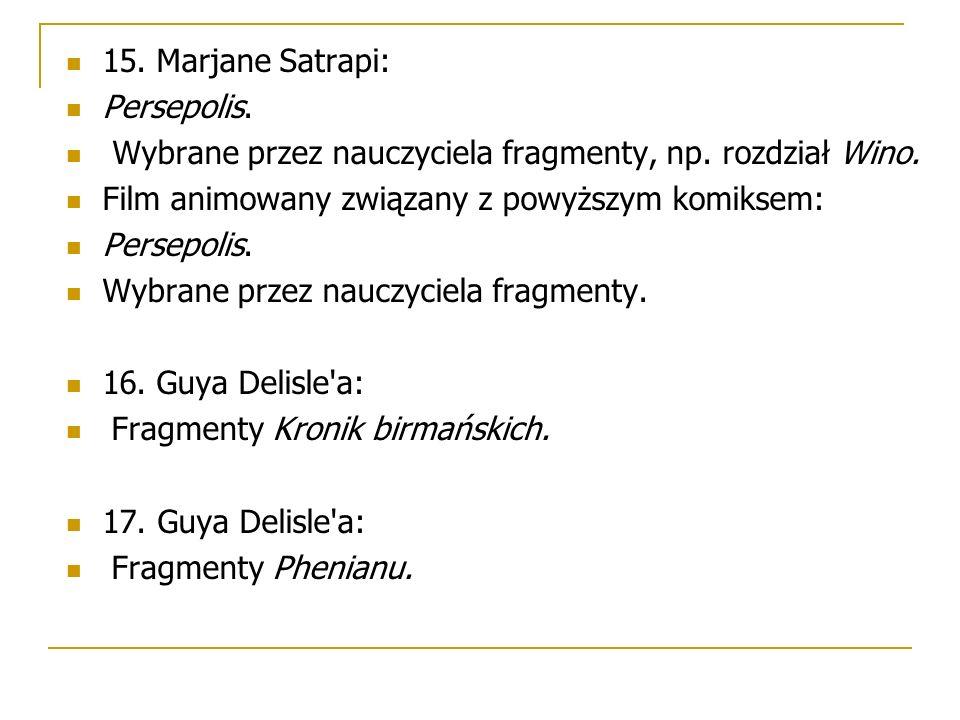 15. Marjane Satrapi: Persepolis. Wybrane przez nauczyciela fragmenty, np.