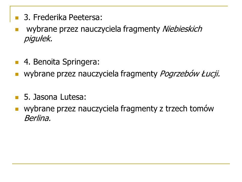 3. Frederika Peetersa: wybrane przez nauczyciela fragmenty Niebieskich pigułek.