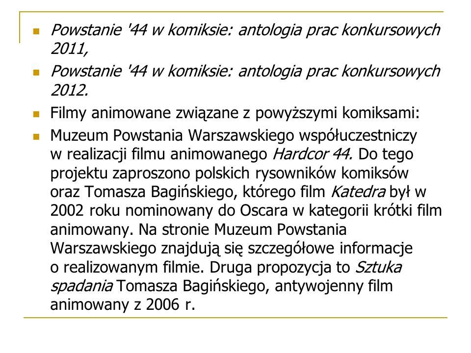 Powstanie '44 w komiksie: antologia prac konkursowych 2011, Powstanie '44 w komiksie: antologia prac konkursowych 2012. Filmy animowane związane z pow