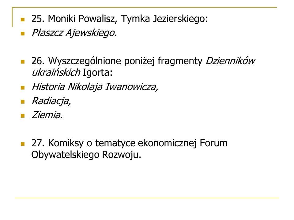 25. Moniki Powalisz, Tymka Jezierskiego: Płaszcz Ajewskiego.