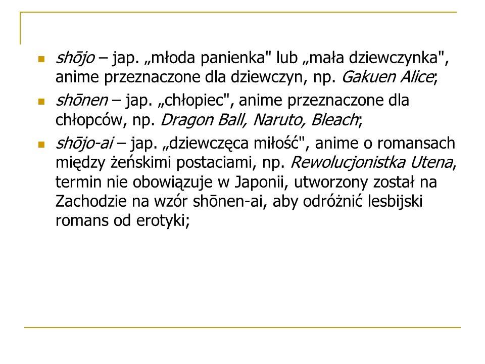 """shōjo – jap. """"młoda panienka lub """"mała dziewczynka , anime przeznaczone dla dziewczyn, np."""
