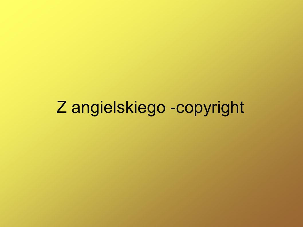Z angielskiego -copyright