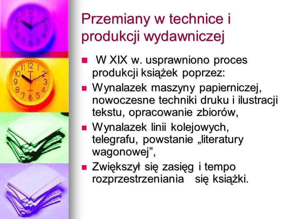 Przemiany w technice i produkcji wydawniczej W XIX w.