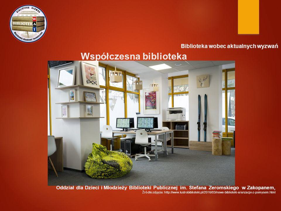 Biblioteka wobec aktualnych wyzwań Współczesna biblioteka Oddział dla Dzieci i Młodzieży Biblioteki Publicznej im.