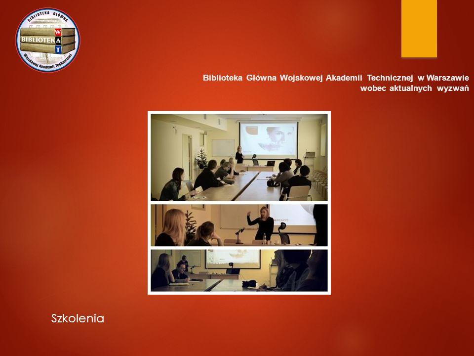 Biblioteka Główna Wojskowej Akademii Technicznej w Warszawie wobec aktualnych wyzwań Szkolenia