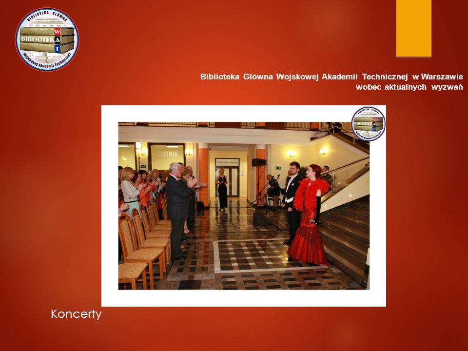 Biblioteka Główna Wojskowej Akademii Technicznej w Warszawie wobec aktualnych wyzwań Koncerty