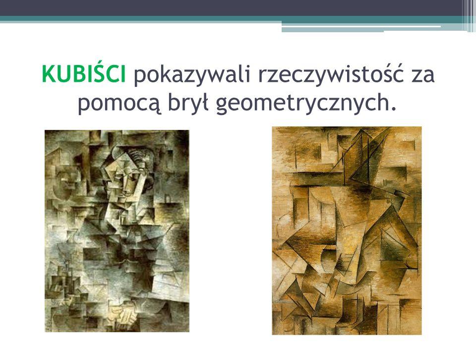KUBIŚCI pokazywali rzeczywistość za pomocą brył geometrycznych.