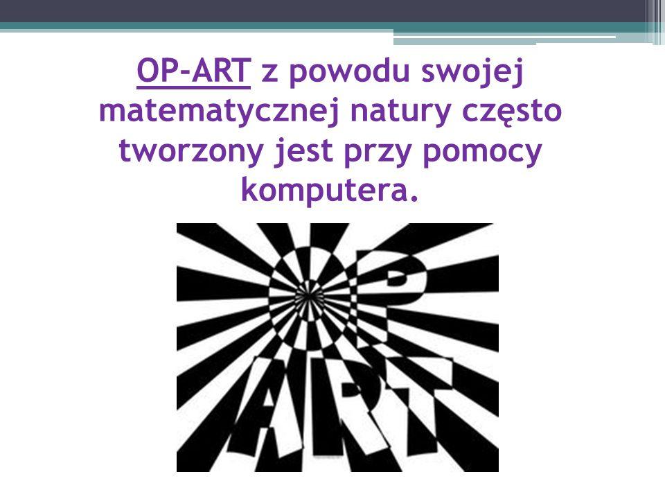 OP-ART z powodu swojej matematycznej natury często tworzony jest przy pomocy komputera.