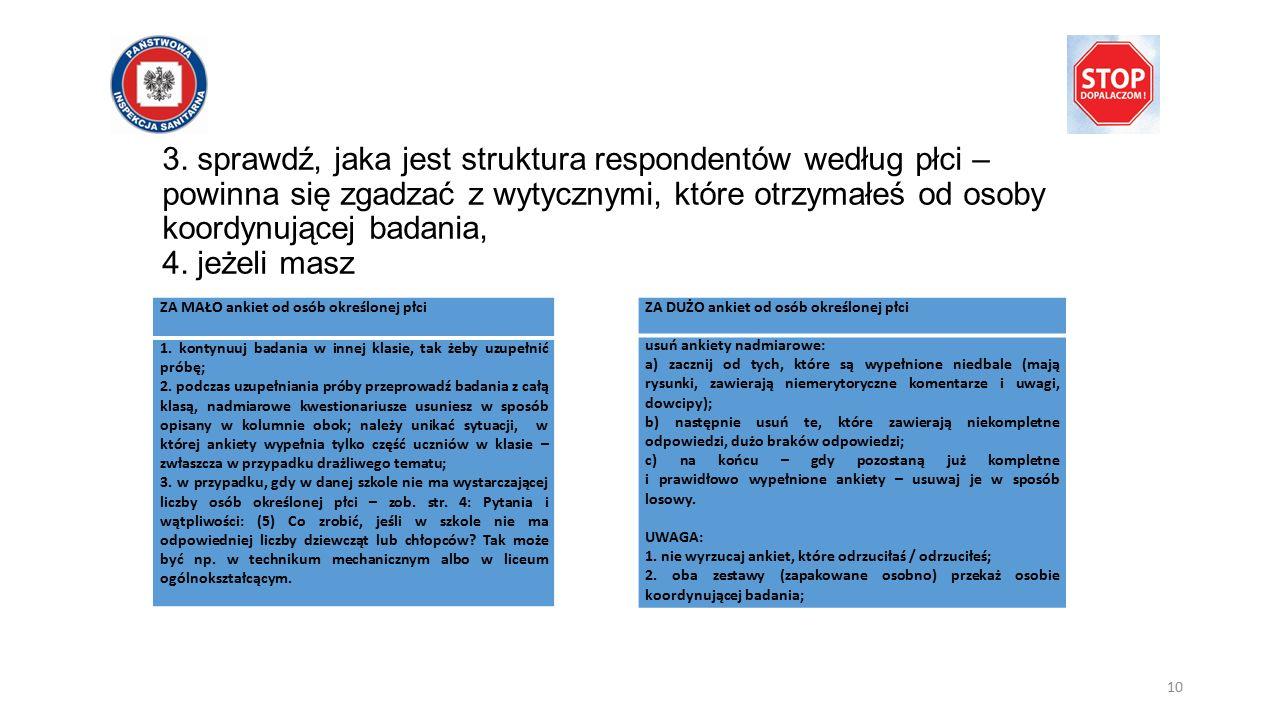 3. sprawdź, jaka jest struktura respondentów według płci – powinna się zgadzać z wytycznymi, które otrzymałeś od osoby koordynującej badania, 4. jeżel