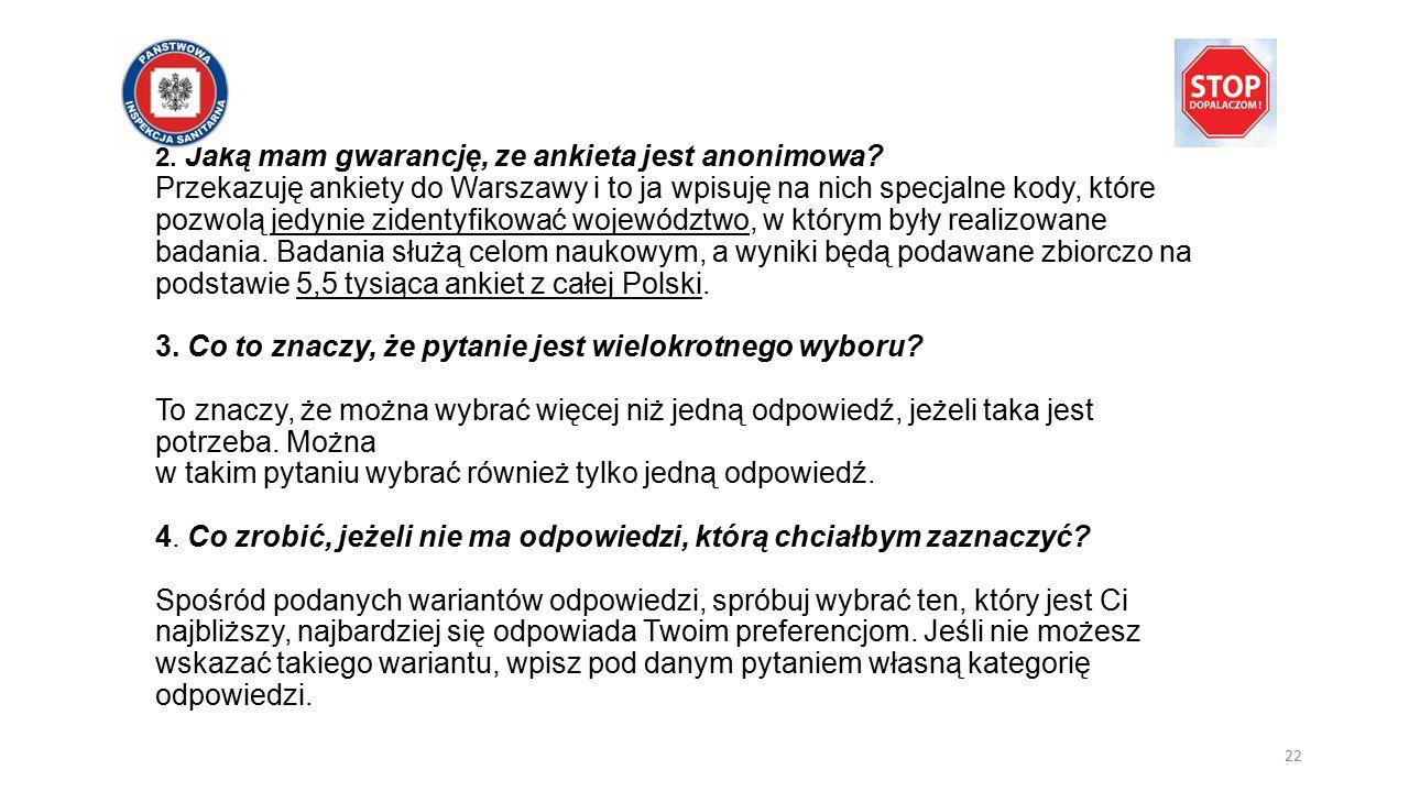 2. Jaką mam gwarancję, ze ankieta jest anonimowa? Przekazuję ankiety do Warszawy i to ja wpisuję na nich specjalne kody, które pozwolą jedynie zidenty