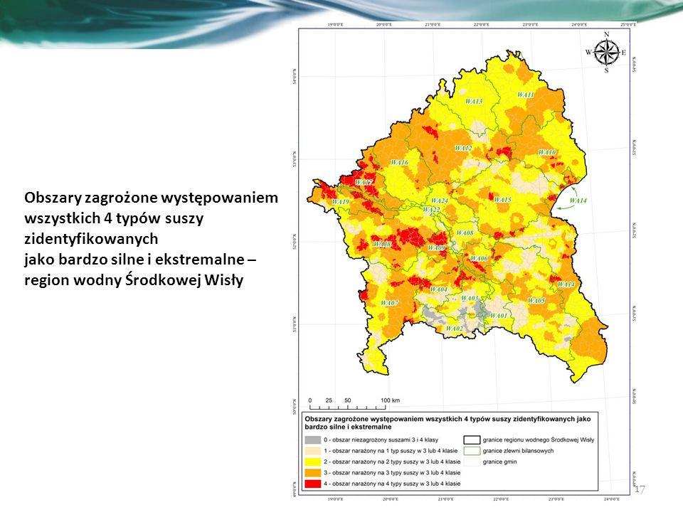 17 Obszary zagrożone występowaniem wszystkich 4 typów suszy zidentyfikowanych jako bardzo silne i ekstremalne – region wodny Środkowej Wisły