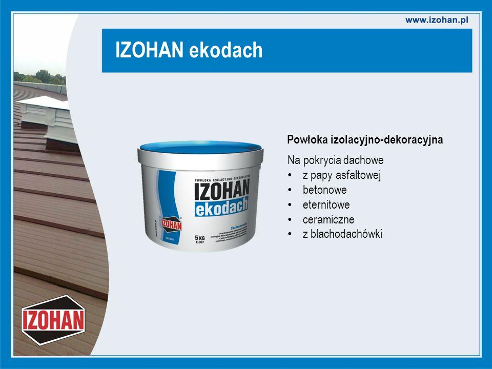 IZOHAN ekodach Powłoka izolacyjno-dekoracyjna Na pokrycia dachowe z papy asfaltowej betonowe eternitowe ceramiczne z blachodachówki