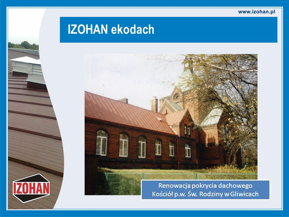 IZOHAN ekodach Renowacja pokrycia dachowego Kościół p.w. Św. Rodziny w Gliwicach