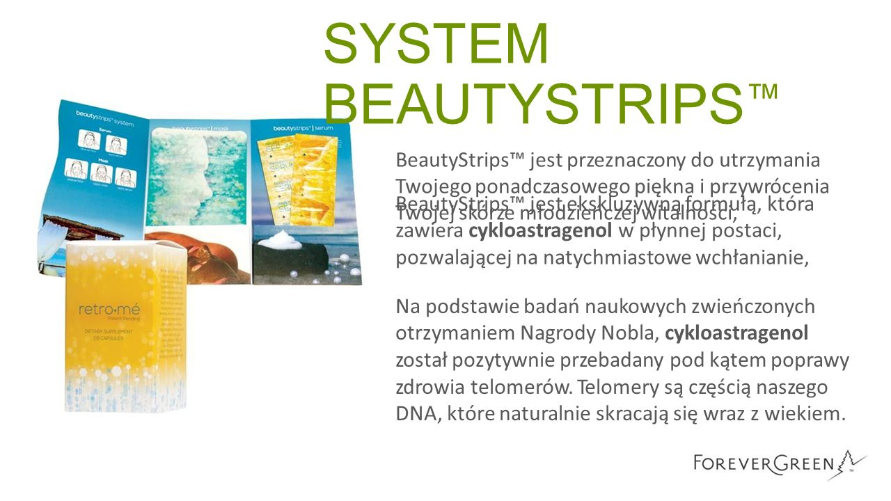 SYSTEM BEAUTYSTRIPS ™ BeautyStrips™ jest przeznaczony do utrzymania Twojego ponadczasowego piękna i przywrócenia Twojej skórze młodzieńczej witalności