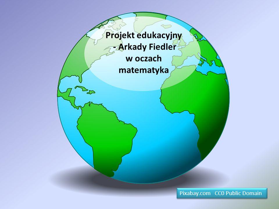 Projekt edukacyjny - Arkady Fiedler w oczach matematyka Pixabay.com CC0 Public Domain